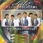 Dejando Huellas by Lalo Y Los Descalzos