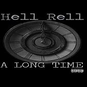 A Long Time by Hell Rell