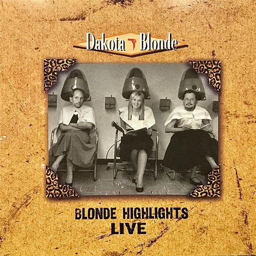 Blonde Highlights Live by Dakota Blonde