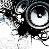 Dime Quien by Ozuna