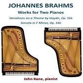 Johannes Brahms Works for Two Pianos by John Kane