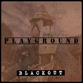 Playground by The Blackout