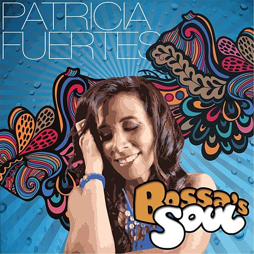 Bossa's Soul by Patricia Fuertes
