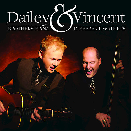 Brothers from Different Mothers by Dailey & Vincent