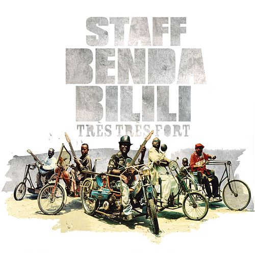 Play & Download Tres Tres Fort by Staff Benda Bilili | Napster