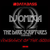 Play & Download The Dark Scriptures Chapter 1: Vengeance of the Gods by DJ Omega | Napster