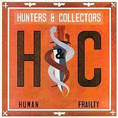 Human Frailty by Hunters & Collectors