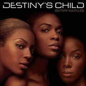 Play & Download Destiny Fulfilled by Destiny's Child | Napster