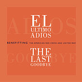 Play & Download El Ultimo Adios: The Last Goodbye by Various Artists | Napster
