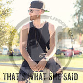 That's What She Said by Landon Michael