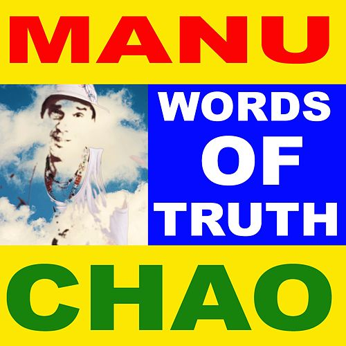 Words of Truth by Manu Chao