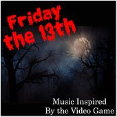 Friday the 13th (Music Inspired by the Video Game) by Various Artists