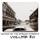 Sounds of the African Streets, Vol. 30 by Various Artists