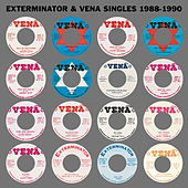 Exterminator & Vena Singles 1988-1990 by Various Artists