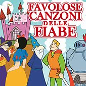 Favolose canzoni delle fiabe by Various Artists