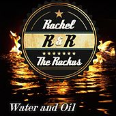 Water and Oil by Rachel