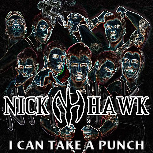 I Can Take a Punch by Nick Hawk