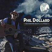 Somewhere South of the Moon by Phil Dollard