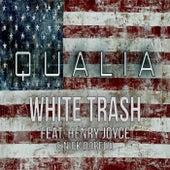 White Trash (feat. Henry Joyce & Nick Barelli) by Qualia