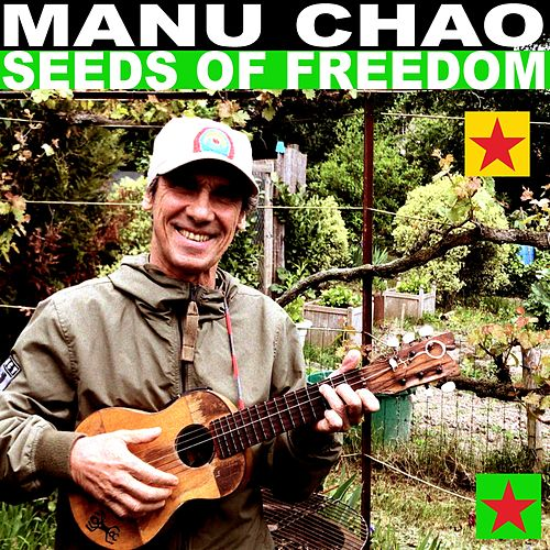 Seeds of Freedom by Manu Chao