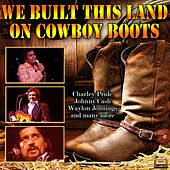We Built This Land on Cowboy Boots von Various Artists