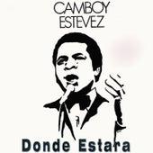 Donde Estara by Camboy Estevez