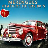 Merengues Clásicos de los 80's, Vol. 1 by Various Artists