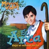 El Arca Bajo un Mismo Techo by Marcos Vidal