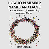 How to Remember Names and Faces by Dale Carnegie