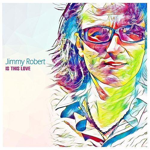 Is This Love by Jimmy Robert