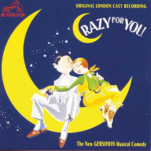 Play & Download Crazy For You (Original London Cast Recording (1993)) by George Gershwin | Napster