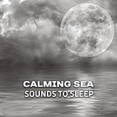 Calming Sea Sounds to Sleep – Nature Waves to Relax, Sleeping Hours, Inner Peace, Healing Sounds by Calm Ocean Sounds