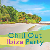 Chill Out Ibiza Party – Summer Hot Vibes, Dance on the Beach, Ibiza Holiday, Sexy Moves by Electro Lounge All Stars
