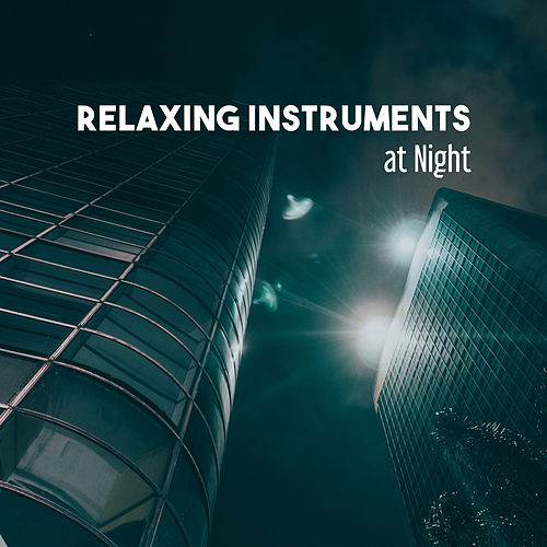Relaxing Instruments at Night – Chilled Jazz, Peaceful Music, Pure Mind, Relaxing Therapy, Soft Sounds, Soothing Guitar, Piano Relaxation de The Jazz Instrumentals