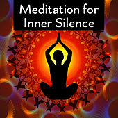 Meditation for Inner Silence – New Age Buddha Lounge, Meditation & Relaxation, Stress Relief, Inner Peace by Asian Zen