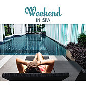 Weekend in Spa – Healing Massage, Relaxation Wellness, Zen Music, Soothing Water, Nature Sounds, Inner Calmness, Calm Mind by Nature Sound Series
