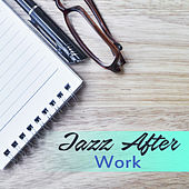 Jazz After Work – Chilled Jazz, Peaceful Mind, Anti Stress Music, Coffee Talk, Pure Relaxation, Gentle Piano, Instrumental Jazz for Restaurant by Restaurant Music