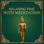Relaxing Time with Meditation – Pure Mind, Spiritual Journey, Sounds of Yoga, Soothing Nature Sounds, Deep Relief, Stress Free, Pure Relaxation by Soothing Sounds