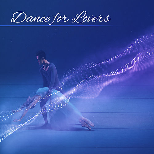 Dance for Lovers – Sensual Jazz, True Love, Amazing Time, Dinner by Candlelight, Erotic Lounge, Sensuality, Smooth Jazz for Two de Relaxing Piano Music Consort