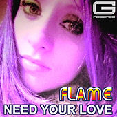 Need Your Love by Flame