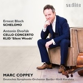 Dvořák: Cello Concerto & Klid - Bloch: Schelomo by Deutsches Symphonie-Orchester Berlin Marc Coppey