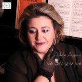 'Na cosa grande by Adele Agnello