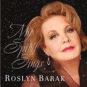 My Spirit Sings by Roslyn Barak