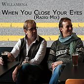 When You Close Your Eyes (Radio Mix) by Willamena