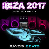Ibiza 2017 (Europe Edition) by Rayos Beats