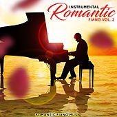 Instrumental Romantic Piano (Vol. 2) by Romantic Piano Music