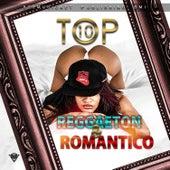 Top 10 Reggaeton & Romantico by Various Artists