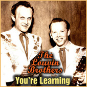 You're Learning von The Louvin Brothers
