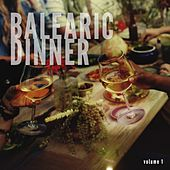 Balearic Dinner, Vol. 1 (Island Chill Dream Dinner Tunes) by Various Artists