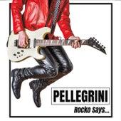 Rocko Says... by Pellegrini